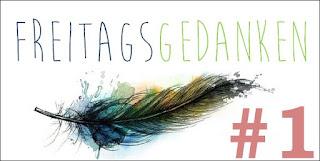 http://unendlichegeschichte2017.blogspot.de/2017/02/freitagsgedanken.html#