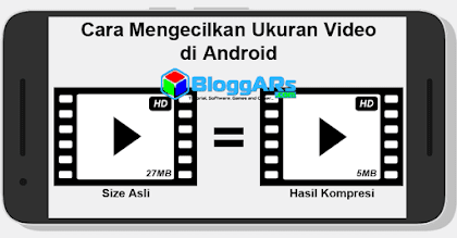 Cara Kompres Video atau mengecilkan ukuran video di Android