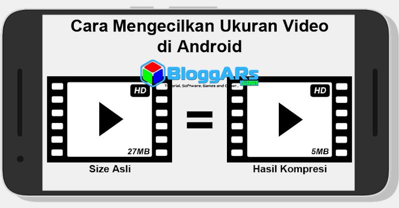 Cara Kompres Video atau mengecilkan ukuran video di Android