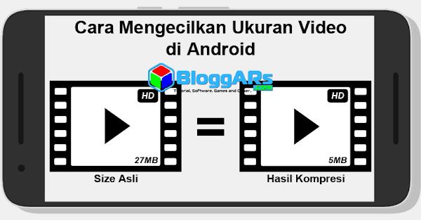 Cara Kompres/Mengecilkan Ukuran Video di Android