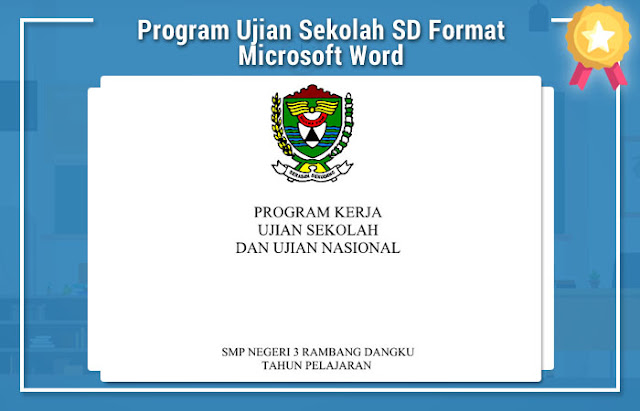 Program Ujian Sekolah SD Format Microsoft Word