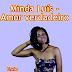 MINDA LUÍS - AMOR VERDADEIRO