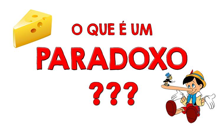 O que é um paradoxo?