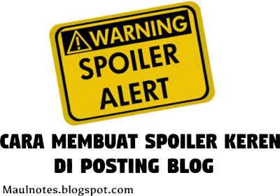 Maulnotes.blogspot.com-Cara Mudah Membuat Spoiler Keren Gambar Di Posting Blog