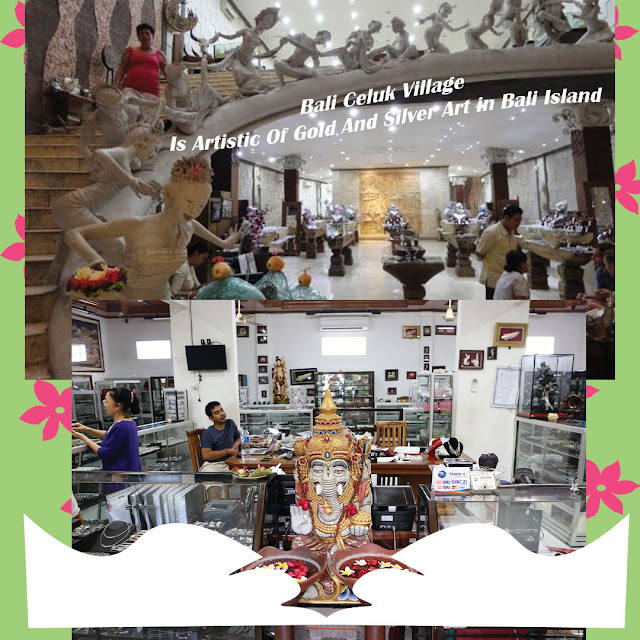 Bali Celuk Village Is Artistic Of Gold And Silver Art in Bali Island