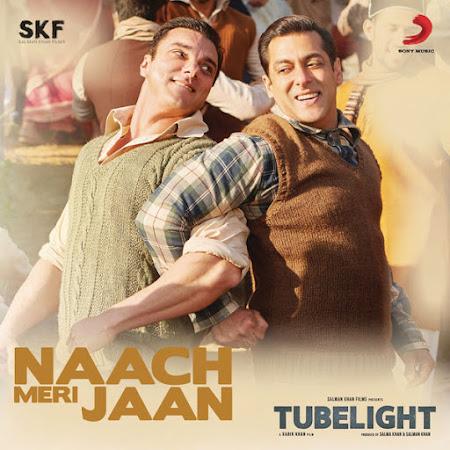 Naach Meri Jaan - Tubelight (2017)