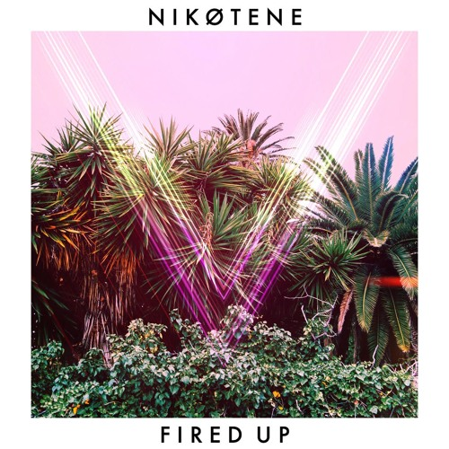 NIKØTENE Drop New Single 'Fired Up'