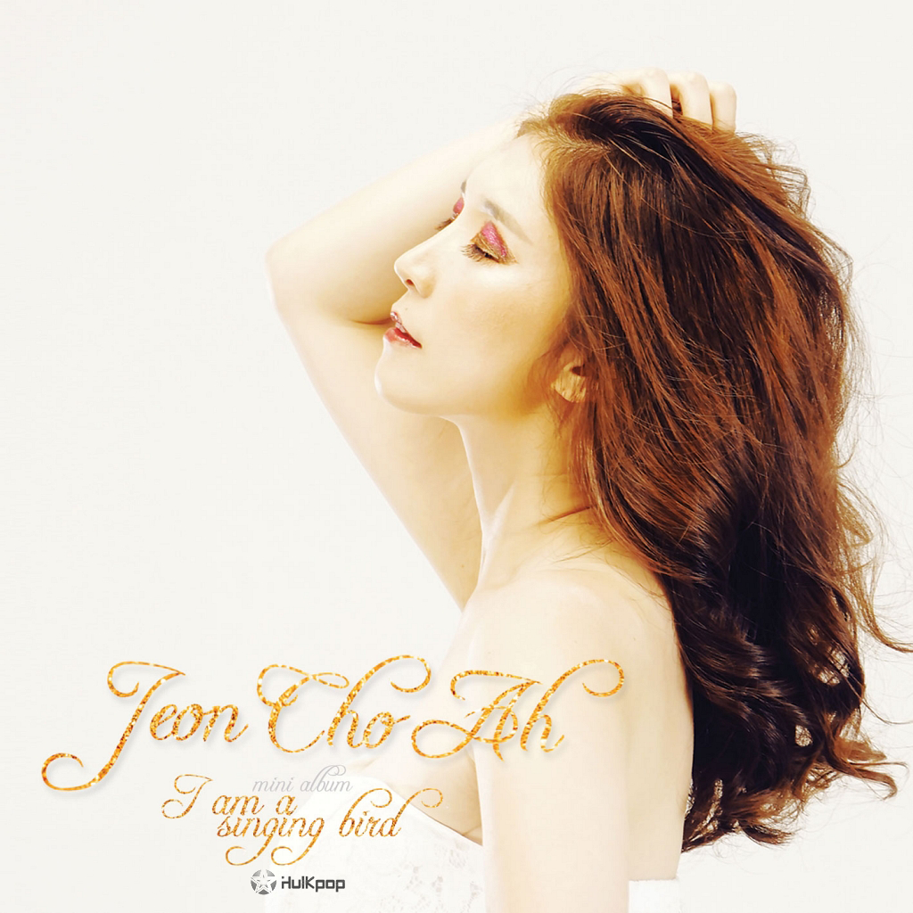 Jeon Cho Ah – I Am A Singing Bird – EP