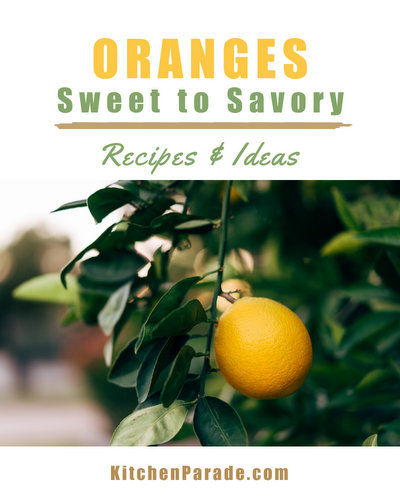 Orange Recipes, a Seasonal Showcase ♥ KitchenParade.com, savory to sweet, simple to sumptous.