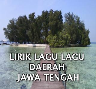 kumpulan-lirik-lirik-lagu-daerah-yang-berasal-dari-Jawa-Tengah