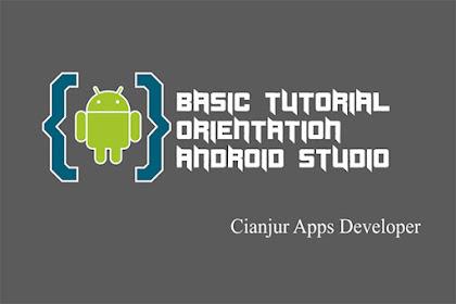 Cara Menetapkan Aplikasi Menjadi Portrait atau Landscape di Android Studio