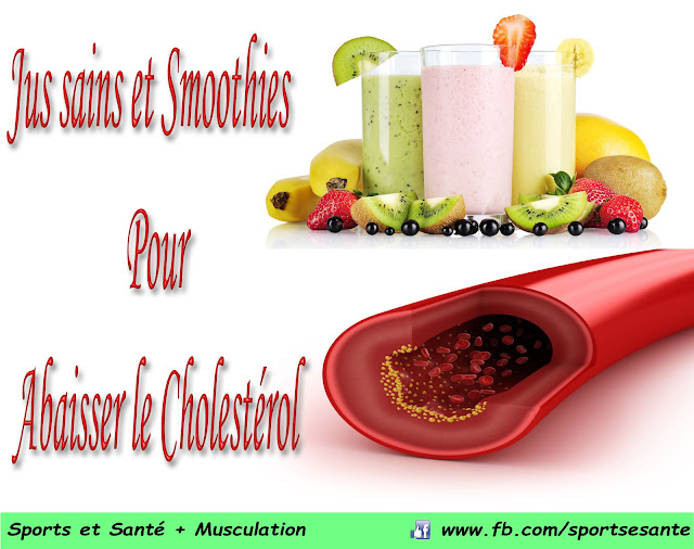 Jus sains et Smoothies pour Abaisser le Cholestérol