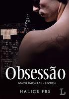http://www.livrosdanatyrangel.com.br/2016/09/resenha-obsessao-amor-imortal-1.html