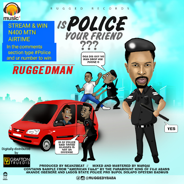 Ruggedman-is-police-your-friend-mp3-download