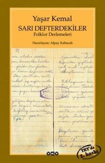 Yaşar Kemal - Sarı Defterdekiler Folklor Derlemeleri