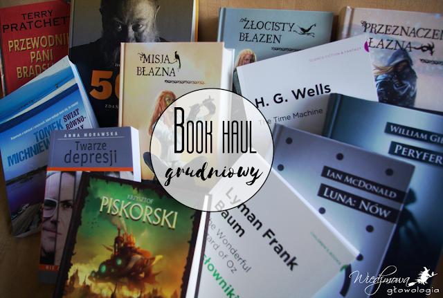 Book haul grudniowy, czyli ostatnie zakupy minionego roku | Wiedźmowa głowologia