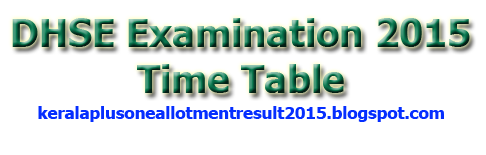 +2 examination 2015 time table , Plus two exam time table 2015