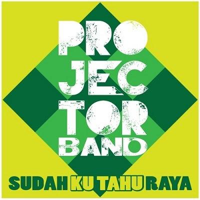 Projector Band - Sudahku Tahu Raya MP3