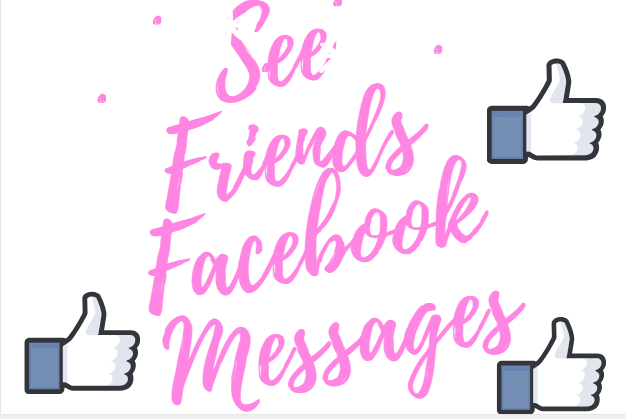 See Friends Facebook Messages
