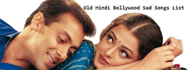 Old Hindi Bollywood Sad Songs List