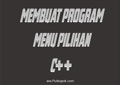 Membuat program menu pilihan dari persegi, persegi panjang, dan lingkaran menggunakan c++