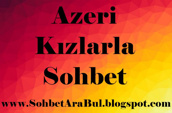 Azeri'lerin sohbet chat yapmak için buluştuğu tek adres, Sohbet Ara Bul sitesinde.