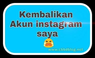 cara mengembalikan akun instagram yang terhapus