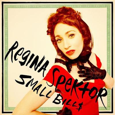 """REGINA SPEKTOR """"Small Bill$"""""""