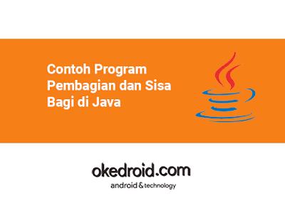 Contoh Code Program Menghitung Hasil Pembagian dan Mencari Sisa Bagi di Java
