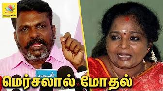 Tamilisai And Thirumavalavan Clash For Mersal