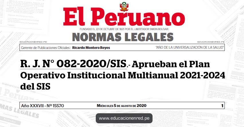 R. J. N° 082-2020/SIS.- Aprueban el Plan Operativo Institucional Multianual 2021-2024 del SIS