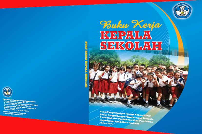 Buku Pedoman Kerja Kepala Sekolah Profesional Serta Contoh Implementasi Kegiatan Data Sekolah