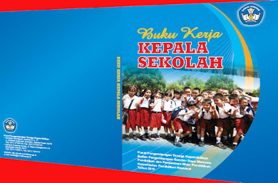 Buku Pedoman Kerja Kepala Sekolah Profesional Serta Contoh Implementasi Kegiatan