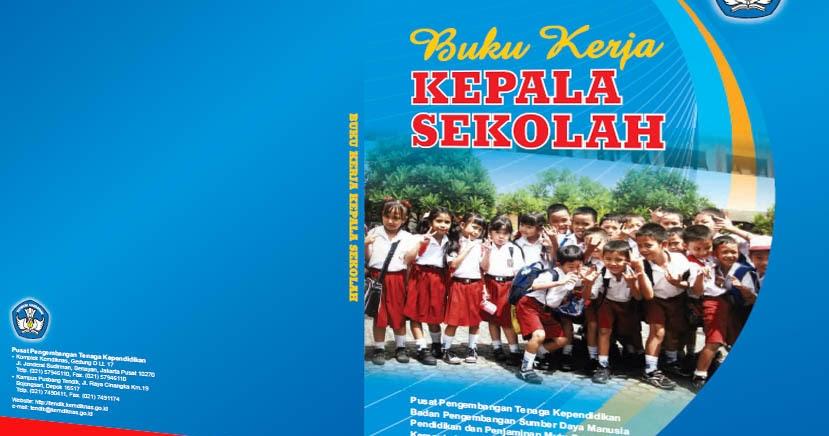 Buku Pedoman Kerja Kepala Sekolah Profesional Serta Contoh Implementasi Kegiatan Kurikulum