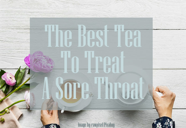 Benefits of drinking tea to treat a sore throat.
