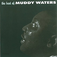 Muddy Waters · The Best of Muddy Waters