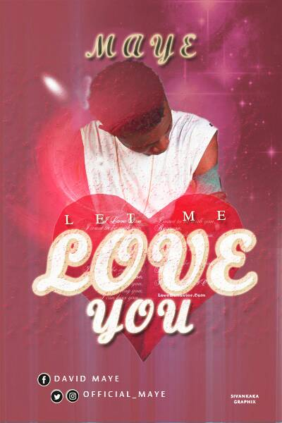 Music: Maye - Let Me Love You ( @Official_Maye)
