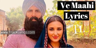 ve-maahi-lyrics-kesari-akshay-kumar-arijit-singh-parineeti-chopra