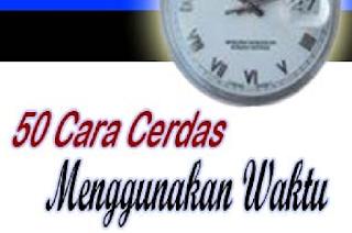 Download Ebook 50 CARA CERDAS MENGGUNAKAN WAKTU