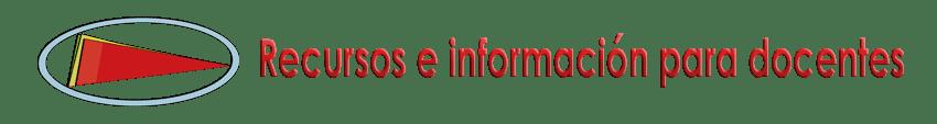 Recursos e información para docentes.