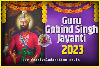 2023 Guru Gobind Singh Jayanti Date and Time, 2023 Guru Gobind Singh Jayanti Calendar
