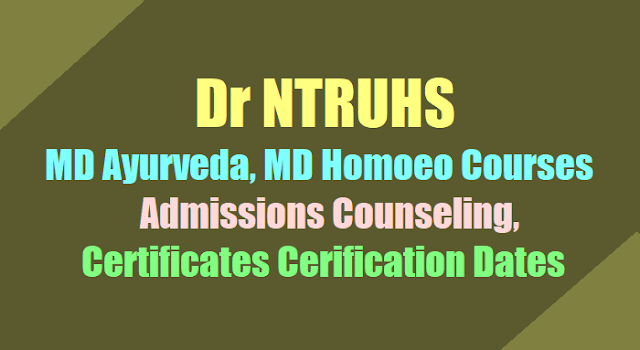 NTRUHS MD Ayurveda,MD Homoeo courses Merit list, Admissions Counseling, Certificates verification Dates 2017