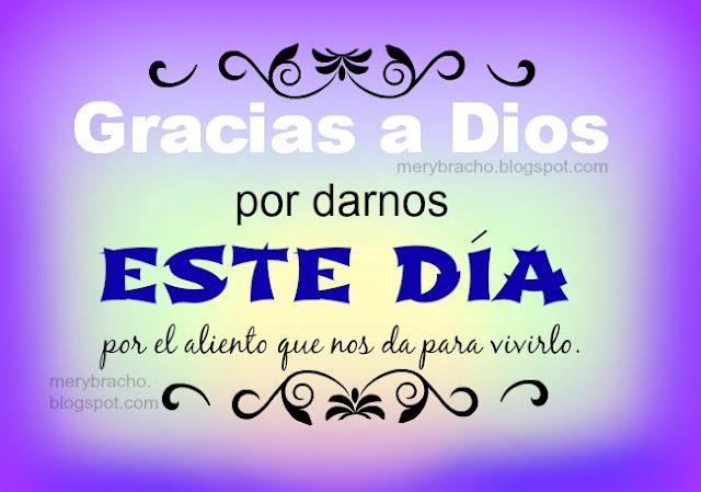 Mensajes, frases cortas de gracias a Dios por este día, agradecimiento al Señor por la mañana y la noche, imagen y frases de gracias por Mery Bracho