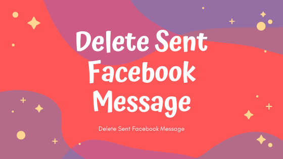 Delete Sent Facebook Message