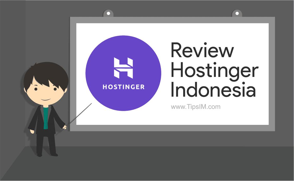 Review Hostinger Indonesia: Web Hosting Murah yang Terjamin Kualitas dan Performanya