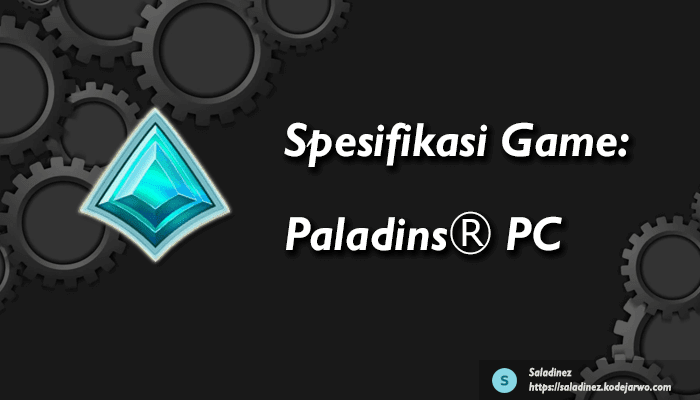 Spesifikasi Game: PaladinsⓇ PC