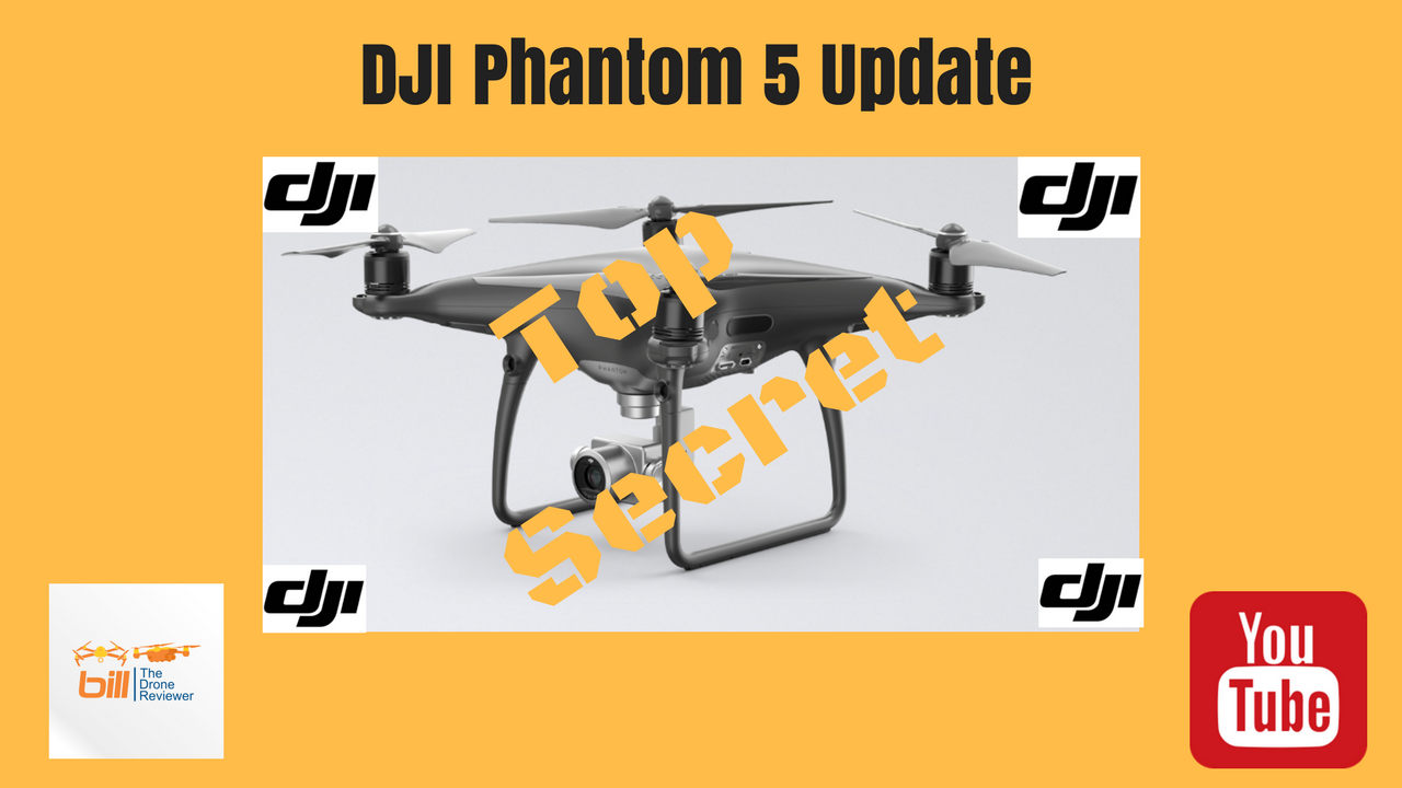 In This Video Bill From The Drone Reviewer Gives Us A DJI Phantom 5 Update Tells Latest Including Possible Release Dates