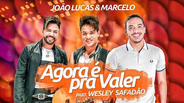 João Lucas e Marcelo - Agora é pra valer  Part. Wesley Safadão