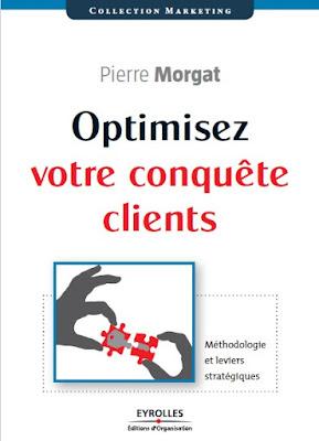 Télécharger Livre Gratuit Optimisez votre conquête client - Méthodologie et leviers stratégiques pdf