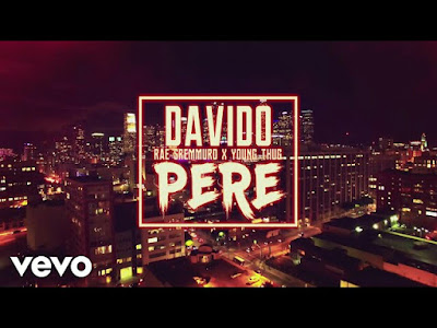 [VIDEO] Davido - Pere (feat. Rae Sremmurd & Young Thug)